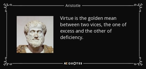 quote-virtue-is-the-golden-mean-between-two-vices-the-one-of-excess-and-the-other-of-deficiency-aristotle-86-48-83